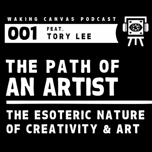 001  feat. TORY LEE   The Path of an Artist: The Esoteric Nature of Creativity & Art ❁